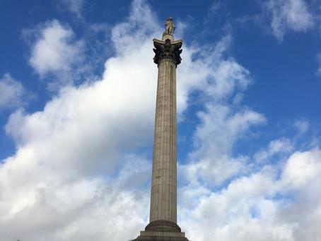 Nelson's Column. Commemorating England's greatest naval hero.
