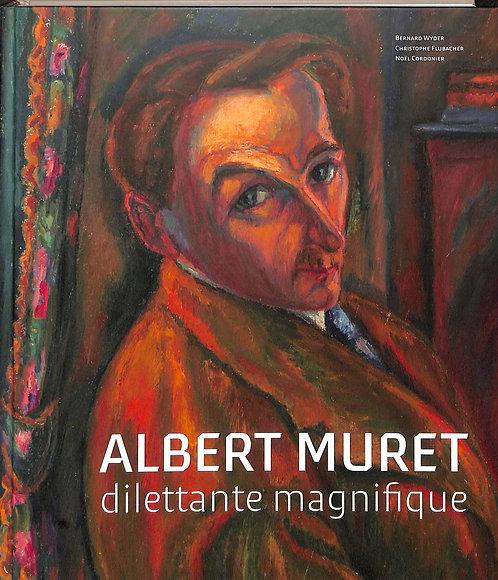Albert Muret - Dilettante magnifique