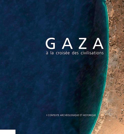 Gaza - À la croisée des civilisations