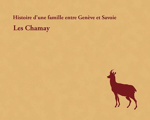 Histoire d'une famille entre Genève et Savoie. Les Chamay