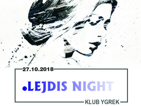 LEJDIS NIGHT :)
