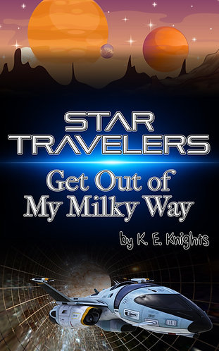 Star Travelers: Get Out of My Milky Way