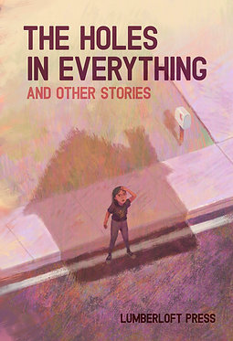 The Holes In Everything and Other Stories