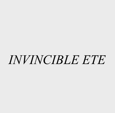 INVINCIBLE ETE