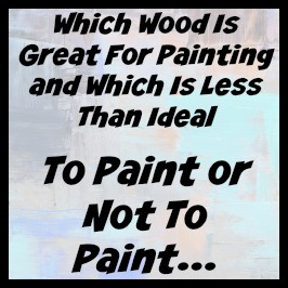 Which Wood Species is Good for Painting.jpg