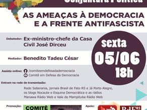 ZÉ DIRCEU PARTICIPA DE DEBATE SOBRE AS AMEAÇAS À DEMOCRACIA E A FRENTE ANTIFASCISTA, SEXTA, ÀS 18H