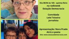 NORA PRADO ENTREVISTA A JORNALISTA LELEI TEIXEIRA NO ESTAÇÃO PRATA DA CASA, QUINTA (8/4), ÀS 16H