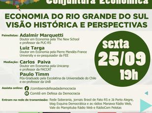 """COMITÊ EM DEFESA DA DEMOCRACIA PROMOVE DEBATE SOBRE """"ECONOMIA DO RS-VISÃO HISTÓRICA E PERSPECTIVAS"""""""