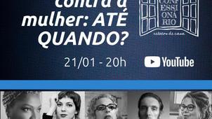 """""""VIOLÊNCIA CONTRA A MULHER, ATÉ QUANDO?"""" SERÁ TEMA DE 'LIVE' NA QUINTA (21/1), A PARTIR DAS 20 HORAS"""