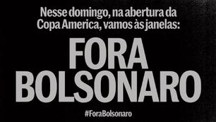 """MOVIMENTO """"FORA BOLSONARO"""" PROMOVE PROTESTO DURANTE ABERTURA DA COPA AMÉRICA, DOMINGO (13/6), ÀS 18H"""