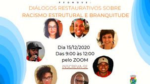 DIÁLOGOS RESTAURATIVOS SOBRE RACISMO ESTRUTURAL E BRANQUITUDE