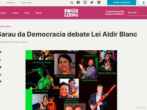 QUARTO SARAU DA DEMOCRACIA DEBATE A LEI ALDIR BLANC, SÁBADO, DIA 8 DE AGOSTO, A PARTIR DAS 19 HORAS