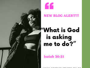 What is God Asking Me To Do?