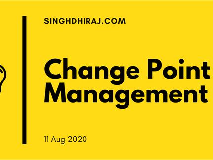Change point management
