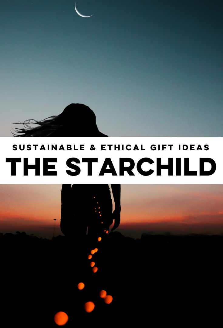 Sustianable & Ethical Gift Ideas for a Starchild