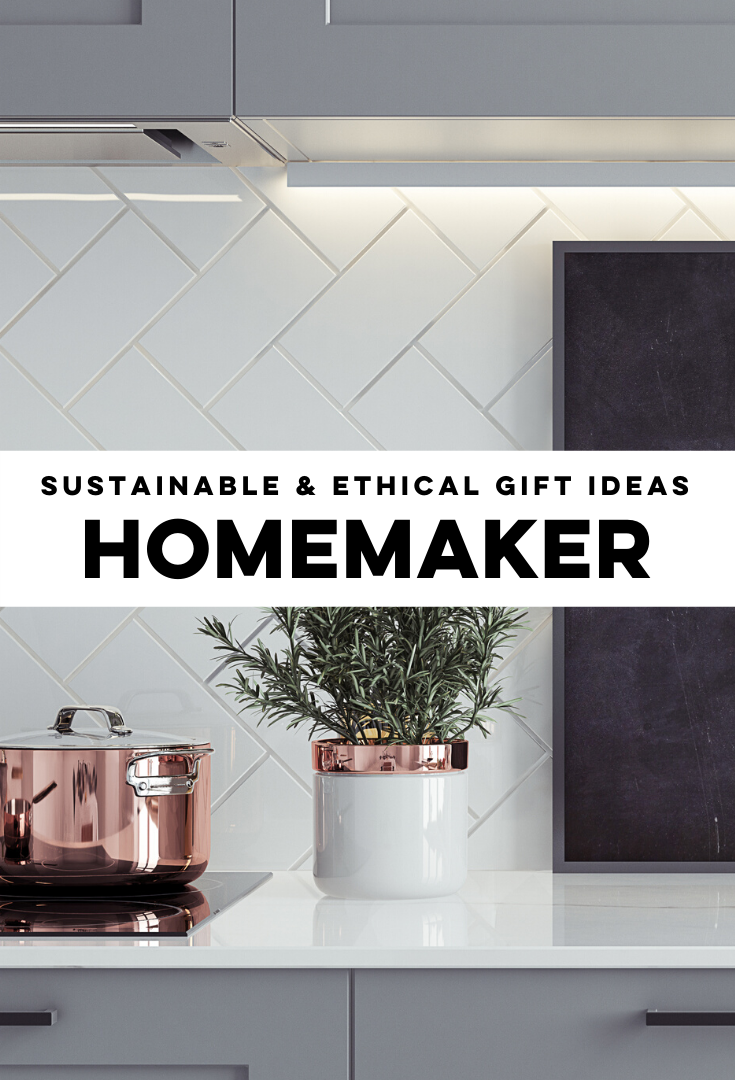 Ethical & Sustianable Gift Ideas for the Homemaker