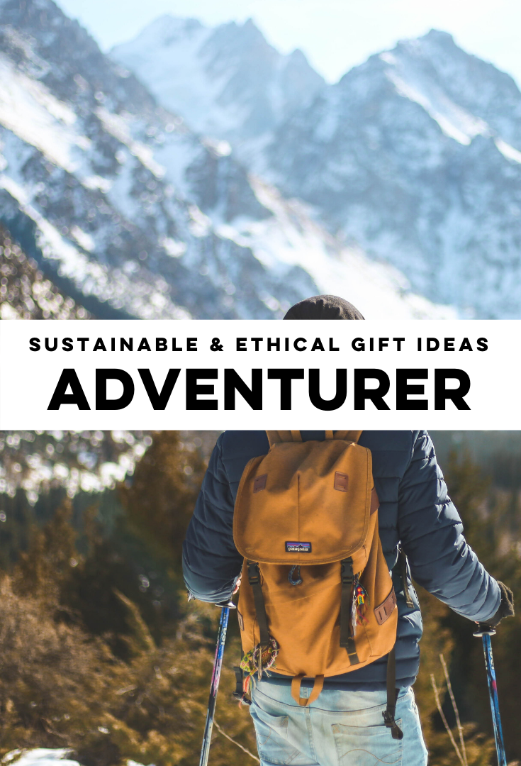 Ethical & Sustainable Gift Ideas for an Adventurer