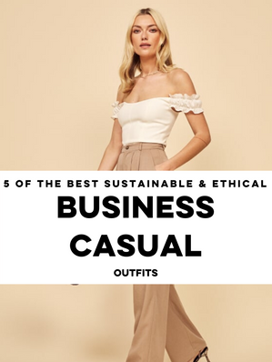Ethical & Sustainable Business Casual Outfitts