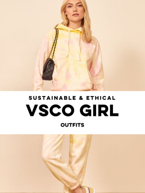 Ethical and Sustainable VSCO Girl