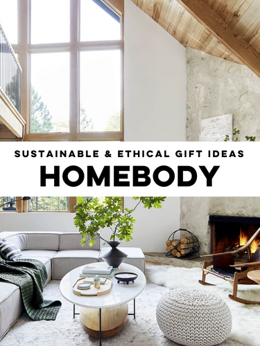 Sustainable & Ethical Gift Ideas for a Homebody