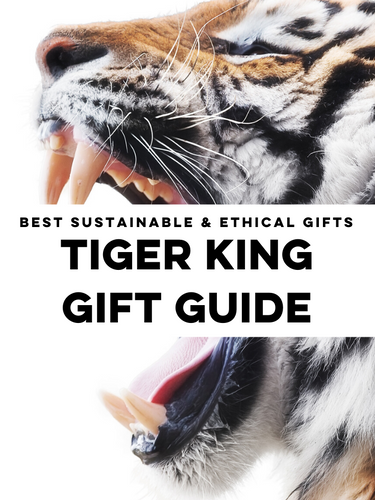 Tiger King Gifts - Ethical and Sustainable