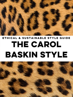 Carol Baskin Style Guide - Ethical & Sustainable