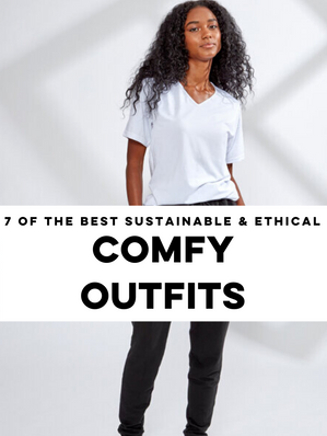 Best Ethical and Sustainable Comfy Outfits of 2020