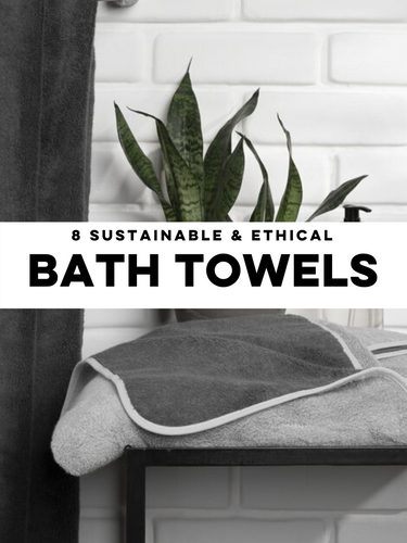 Ethical & Sustainable Bath Towels
