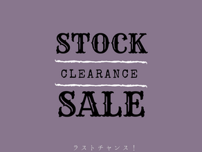STOCK CLEARANCE SALE ★ストッククリアランスセール