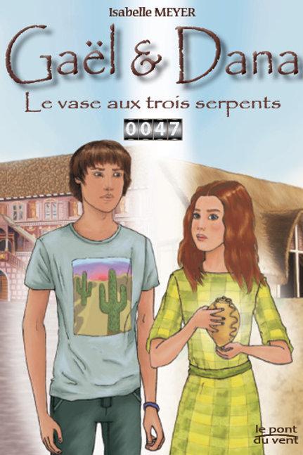Le vase aux trois serpents, Gaël&Dana tome 1