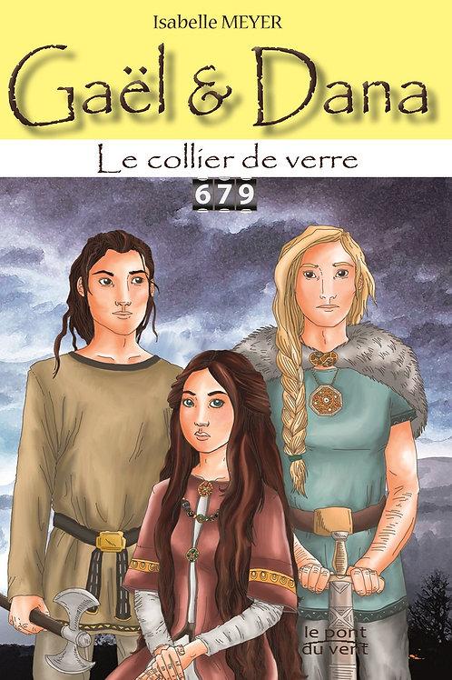 Le collier de verre, Gaël&Dana tome 4
