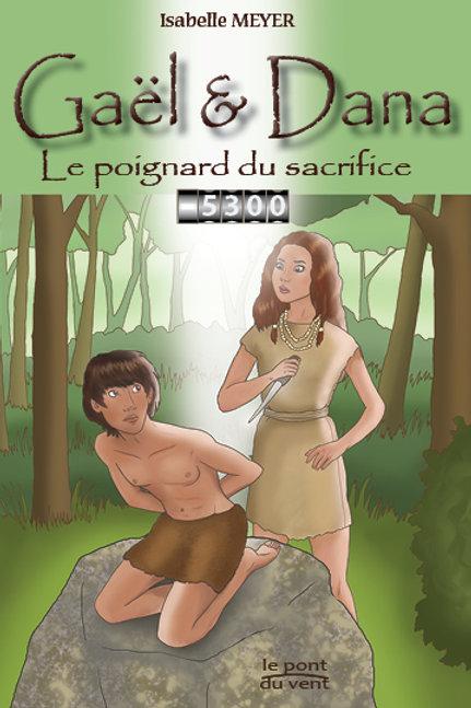 Le poignard du sacrifice, Gaël&Dana tome 2