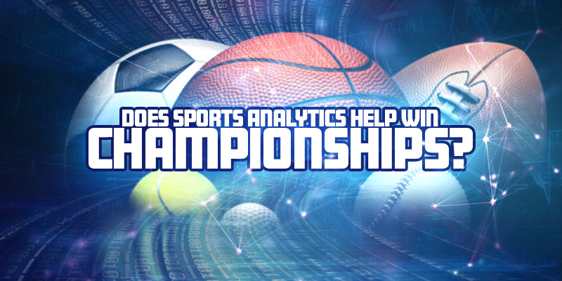 does sports analytics win championships?