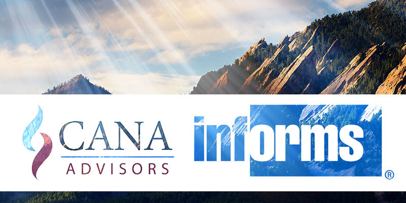CANA Advisors and INFORMS together