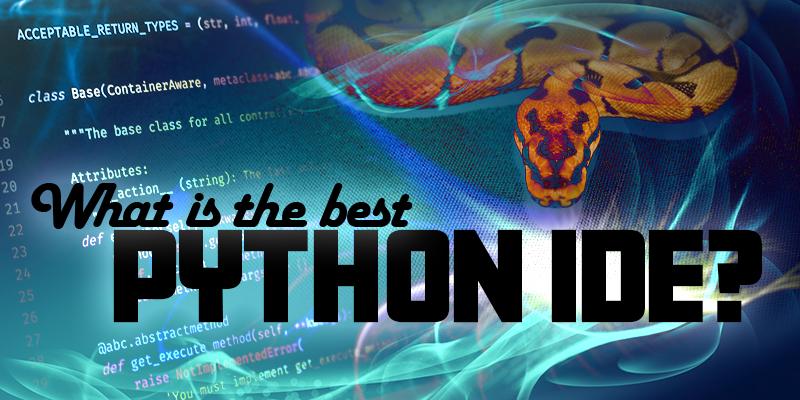 What is the BEST Python IDE?