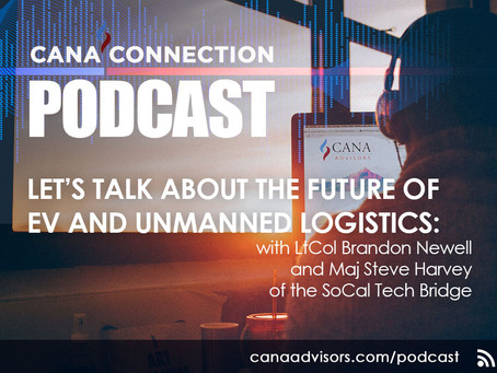 CANA Connection Podcast: Let's talk about the future of EV and Unmanned Logistics