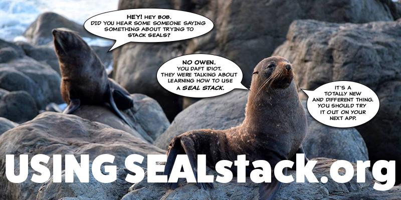 Using a SEAL Stack at SEAL Stack.org