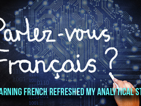 How Learning French Refreshed My Analytical Strategy