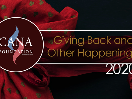 CANA Foundation: Giving Back and Other Happenings
