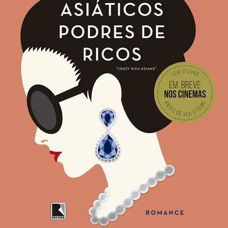 """RESENHA de """"Asiáticos Podres de Ricos"""", de Kevin Kwan"""