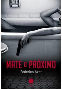 """RESENHA de """"Mate o Próximo"""", de Federico Axat - #JORNADAMLV"""
