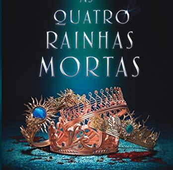 """RESENHA de """"As Quatro Rainhas Mortas"""", de Astrid Scholte - #TURISTALITERARIO"""