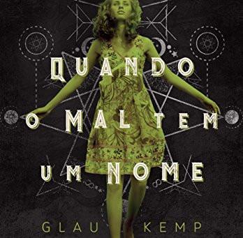 """RESENHA de """"Quando o Mal tem um Nome"""", de Glau Kemp"""