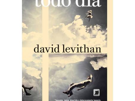 """RESENHA de """"Todo Dia"""", de David Levithan"""