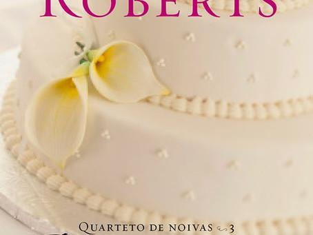"""RESENHA de """"Bem-Casados"""" (Quarteto das Noivas - vol. 03), de Nora Roberts"""