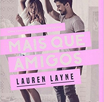 "RESENHA de ""Mais que Amigos"", de Lauren Layne - #TBRJunho2018"