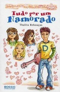 """RESENHA de """"Tudo por um Namorado"""", de Thalita Rebouças"""