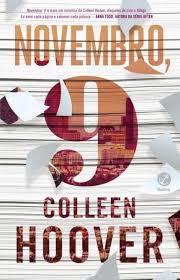 """RESENHA de """"Novembro, 9"""", de Colleen Hoover - #METALOUCADOSLIVROS2018"""