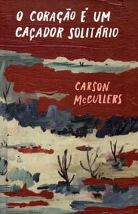 """A EXPERIÊNCIA de """"O Coração é um Caçador Solitário"""", de Carson McCullers - #TAGCURADORIA"""