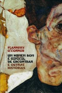 """A EXPERIÊNCIA de """"Um homem bom é difícil de encontrar e outras histórias"""", de Flannery O&#"""